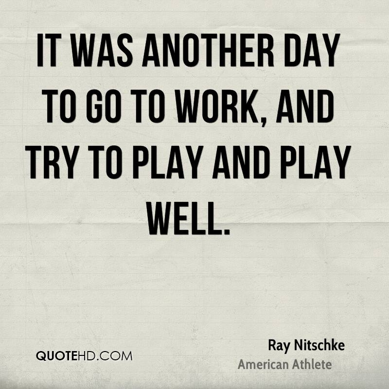 Try To Make It Work Quotes: Ray Nitschke Quotes
