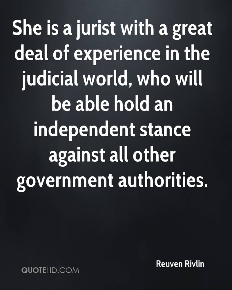 She is a jurist with a great deal of experience in the judicial world, who will be able hold an independent stance against all other government authorities.
