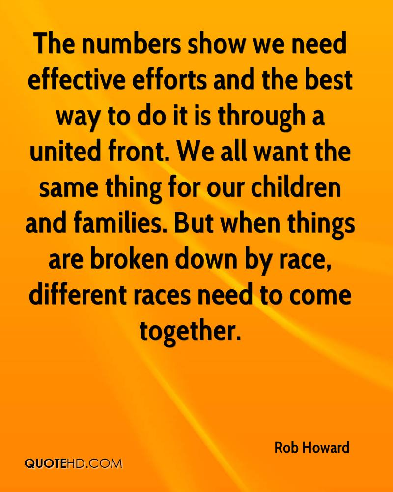 The numbers show we need effective efforts and the best way to do it is through a united front. We all want the same thing for our children and families. But when things are broken down by race, different races need to come together.