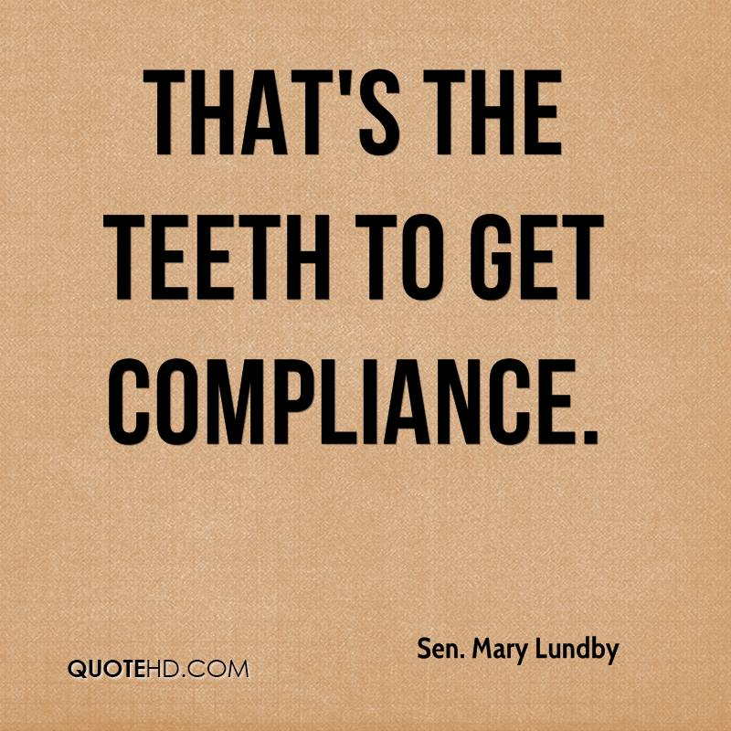 That's the teeth to get compliance.