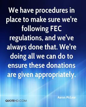 Aaron McLear - We have procedures in place to make sure we're following FEC regulations, and we've always done that. We're doing all we can do to ensure these donations are given appropriately.