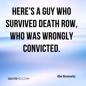 Abe Bonowitz - Here's a guy who survived death row, who was wrongly convicted.