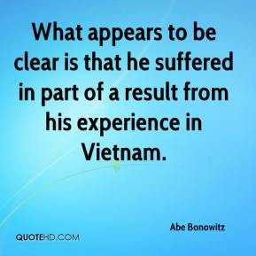 What appears to be clear is that he suffered in part of a result from his experience in Vietnam.
