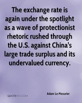 Adam Le Mesurier - The exchange rate is again under the spotlight as a wave of protectionist rhetoric rushed through the U.S. against China's large trade surplus and its undervalued currency.