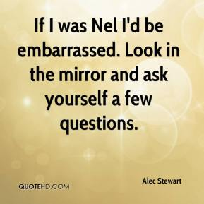 If I was Nel I'd be embarrassed. Look in the mirror and ask yourself a few questions.