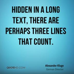 Alexander Kluge - Hidden in a long text, there are perhaps three lines that count.
