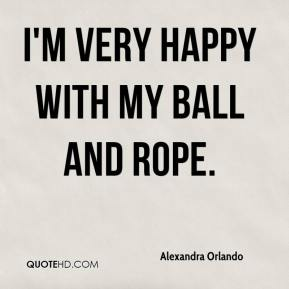 I'm very happy with my ball and rope.