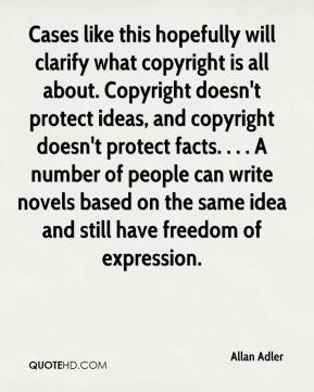 Cases like this hopefully will clarify what copyright is all about.