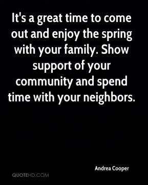 It's a great time to come out and enjoy the spring with your family. Show support of your community and spend time with your neighbors.