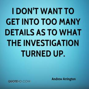Andrew Arrington - I don't want to get into too many details as to what the investigation turned up.