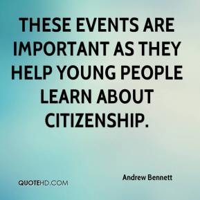 Andrew Bennett - These events are important as they help young people learn about citizenship.