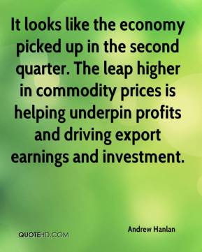 Andrew Hanlan - It looks like the economy picked up in the second quarter. The leap higher in commodity prices is helping underpin profits and driving export earnings and investment.