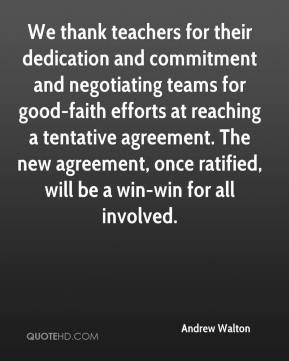 We thank teachers for their dedication and commitment and negotiating teams for good-faith efforts at reaching a tentative agreement. The new agreement, once ratified, will be a win-win for all involved.
