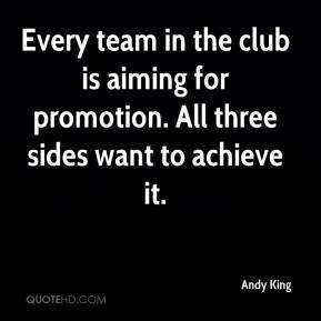 Andy King - Every team in the club is aiming for promotion. All three sides want to achieve it.
