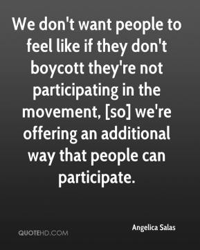 Angelica Salas - We don't want people to feel like if they don't boycott they're not participating in the movement, [so] we're offering an additional way that people can participate.