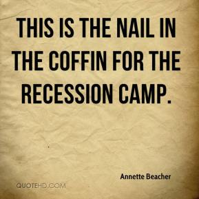 Annette Beacher - This is the nail in the coffin for the recession camp.