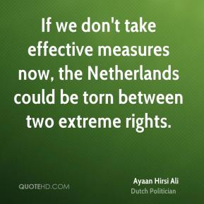 Ayaan Hirsi Ali - If we don't take effective measures now, the Netherlands could be torn between two extreme rights.