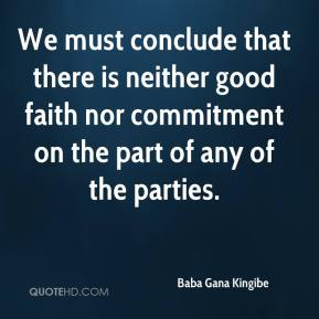 We must conclude that there is neither good faith nor commitment on the part of any of the parties.