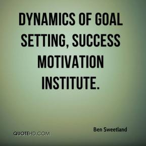 Ben Sweetland - Dynamics of Goal Setting, Success Motivation Institute.