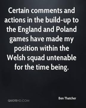 Certain comments and actions in the build-up to the England and Poland games have made my position within the Welsh squad untenable for the time being.