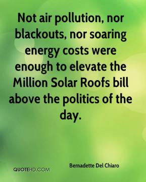 Not air pollution, nor blackouts, nor soaring energy costs were enough to elevate the Million Solar Roofs bill above the politics of the day.