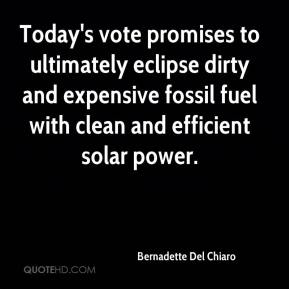 Today's vote promises to ultimately eclipse dirty and expensive fossil fuel with clean and efficient solar power.