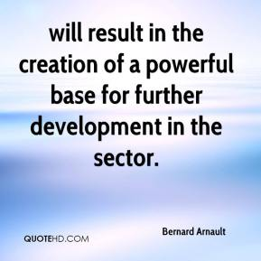 Bernard Arnault - will result in the creation of a powerful base for further development in the sector.