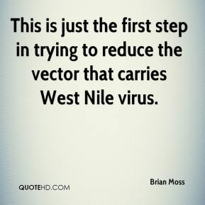 This is just the first step in trying to reduce the vector that carries West Nile virus.
