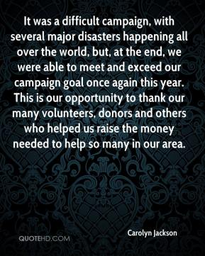 It was a difficult campaign, with several major disasters happening all over the world, but, at the end, we were able to meet and exceed our campaign goal once again this year. This is our opportunity to thank our many volunteers, donors and others who helped us raise the money needed to help so many in our area.