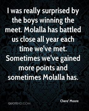 Chere' Moore - I was really surprised by the boys winning the meet. Molalla has battled us close all year each time we've met. Sometimes we've gained more points and sometimes Molalla has.