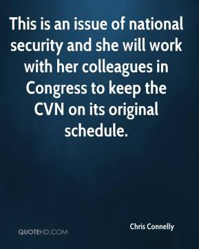 Chris Connelly - This is an issue of national security and she will work with her colleagues in Congress to keep the CVN on its original schedule.