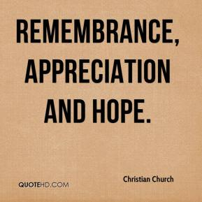Christian Church - Remembrance, Appreciation and Hope.