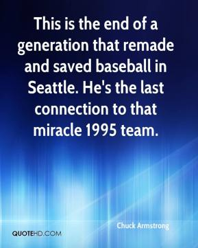 This is the end of a generation that remade and saved baseball in Seattle. He's the last connection to that miracle 1995 team.