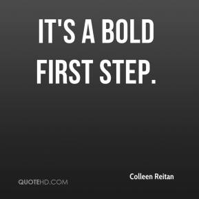 Colleen Reitan - It's a bold first step.