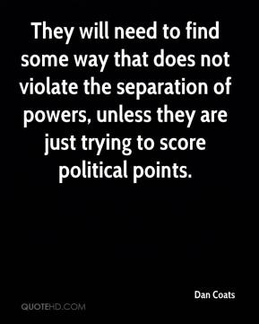 Dan Coats - They will need to find some way that does not violate the separation of powers, unless they are just trying to score political points.