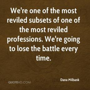 We're one of the most reviled subsets of one of the most reviled professions. We're going to lose the battle every time.