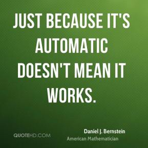 Just because it's automatic doesn't mean it works.