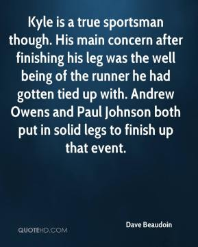 Dave Beaudoin - Kyle is a true sportsman though. His main concern after finishing his leg was the well being of the runner he had gotten tied up with. Andrew Owens and Paul Johnson both put in solid legs to finish up that event.