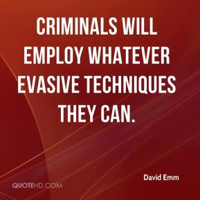 David Emm - Criminals will employ whatever evasive techniques they can.