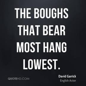 The boughs that bear most hang lowest.