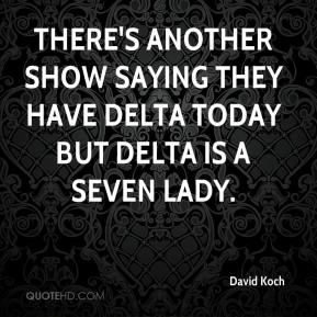 There's another show saying they have Delta today but Delta is a Seven lady.