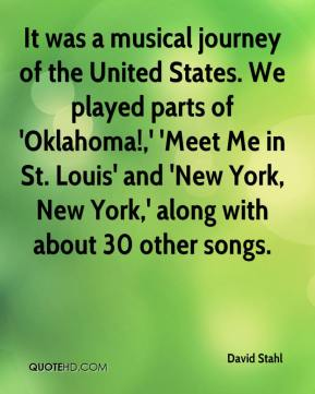 David Stahl - It was a musical journey of the United States. We played parts of 'Oklahoma!,' 'Meet Me in St. Louis' and 'New York, New York,' along with about 30 other songs.