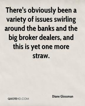 There's obviously been a variety of issues swirling around the banks and the big broker dealers, and this is yet one more straw.