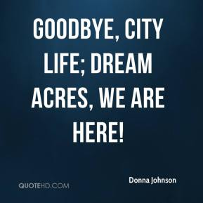 Donna Johnson - Goodbye, city life; Dream Acres, we are here!