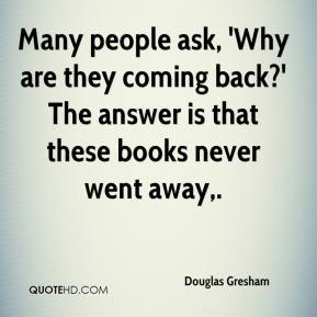 Douglas Gresham - Many people ask, 'Why are they coming back?' The answer is that these books never went away.