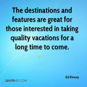 The destinations and features are great for those interested in taking quality vacations for a long time to come.