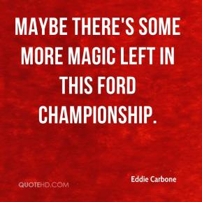 Maybe there's some more magic left in this Ford Championship.