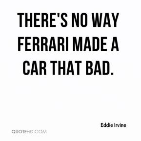 There's no way Ferrari made a car that bad.