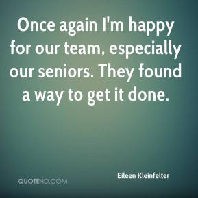 Eileen Kleinfelter - Once again I'm happy for our team, especially our seniors. They found a way to get it done.