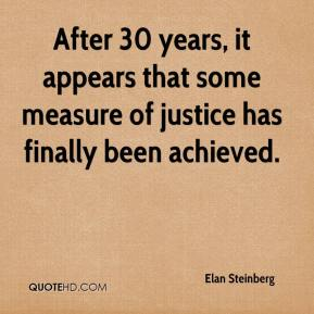 Elan Steinberg - After 30 years, it appears that some measure of justice has finally been achieved.